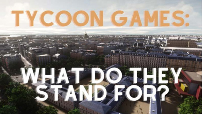 Tycoon Games: What Do They Stand For?